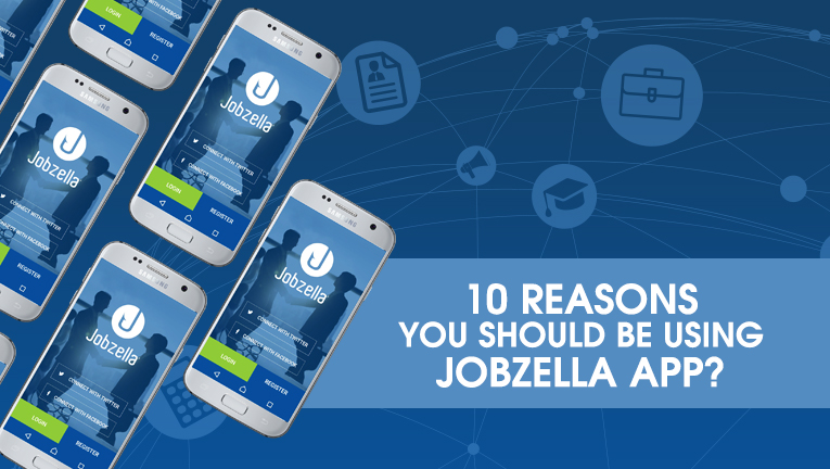 10 Reasons Why You Should Be Using Jobzella App
