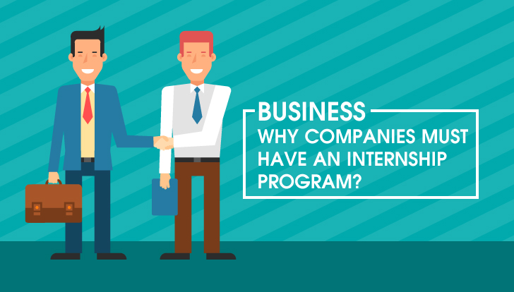 Why Companies Must Have an Internship Program?