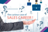 The Curious case of sales career