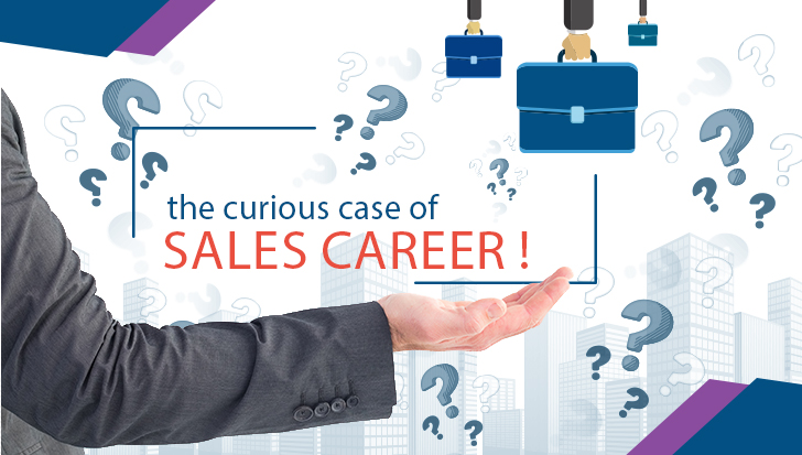 The Curious case of sales career!