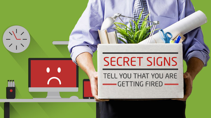 5 Secret Signs, Tell you that you are getting FIRED!