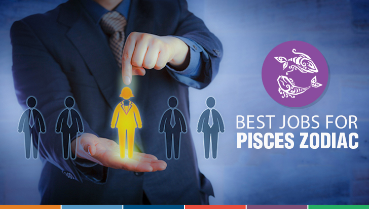 Jobs that fit Pisces Zodiac!