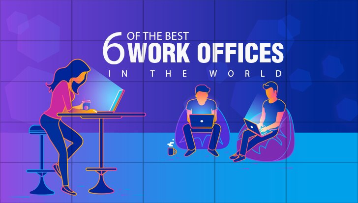 6 of the best work offices in the world