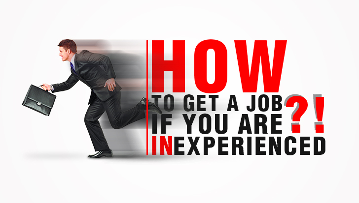 How to get a job if you are INEXPERIENCED ?!