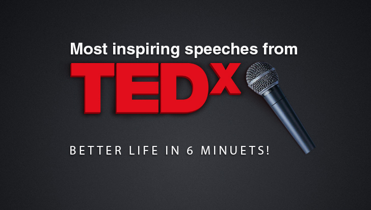 Most Inspiring Speeches from TEDx, in 6 minutes!