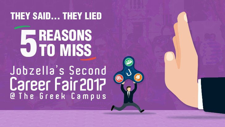 They said … They lied| 5 Reasons TO MISS Jobzella's Second Career Fair!