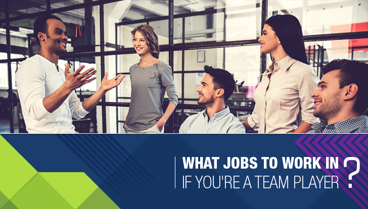 What Jobs To Work in If You're A Team Player
